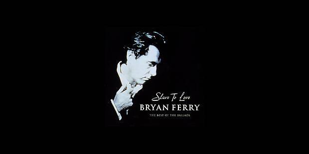 Les ballades de Bryan Ferry - La DH