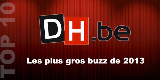 Les 10 plus gros buzz 2013 sur DH.be ! - La DH