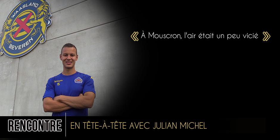 """Le 50-50 de Julian Michel: """"Avec De Boeck, il n'y avait pas forcément de fond de jeu"""""""
