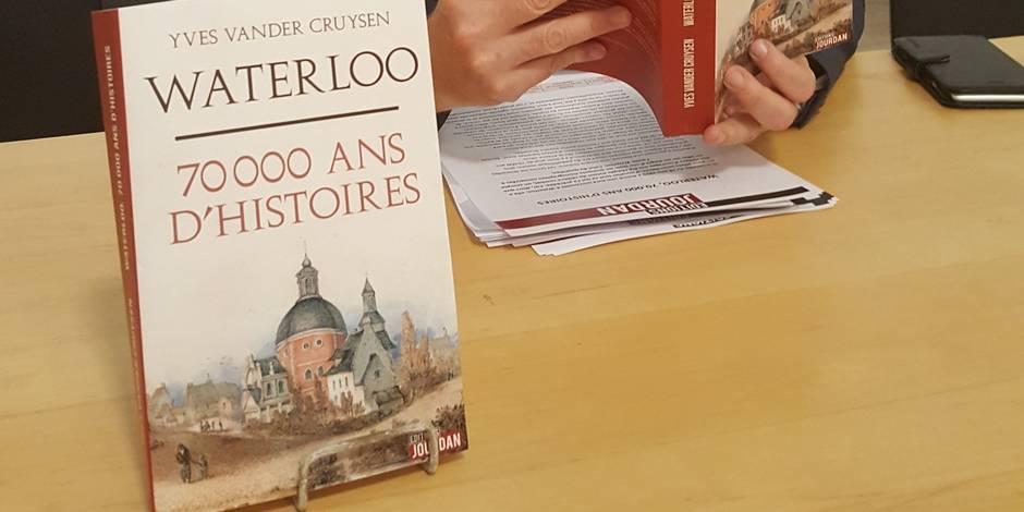 70.000 ans d'histoires insolites sur Waterloo